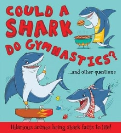 Could a Shark Do Gymnastics?: And Other Questions (Hardcover)