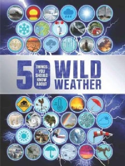 50 Things You Should Know About Wild Weather (Paperback)