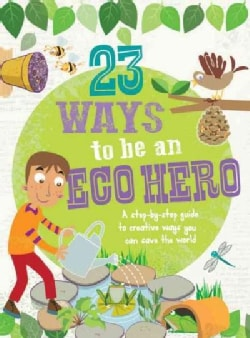 23 Ways to Be an Eco Hero (Paperback)
