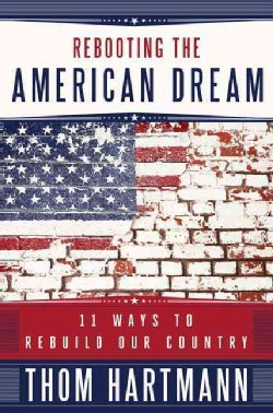 Rebooting the American Dream: 11 Ways to Rebuild Our Country (Paperback)