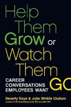 Help Them Grow or Watch Them Go: Career Conversations Employees Want (Paperback)