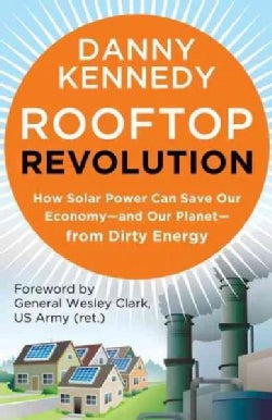 Rooftop Revolution: How Solar Power Can Save Our Economy-and Our Planet-from Dirty Energy (Paperback)