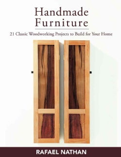 Handmade Furniture: 21 Classic Woodworking Projects to Build for Your Home (Paperback)