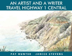 An Artist and a Writer Travel Highway 1 Central (Hardcover)