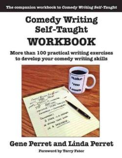 Comedy Writing Self-Taught Workbook: More Than 100 Practical Writing Exercises to Develop Your Comedy Writing Skills (Paperback)