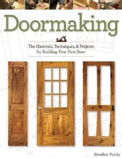 Doormaking: Materials, Techniques, and Projects for Building Your First Door (Paperback)