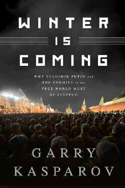 Winter Is Coming: Why Vladimir Putin and the Enemies of the Free World Must Be Stopped (Hardcover)