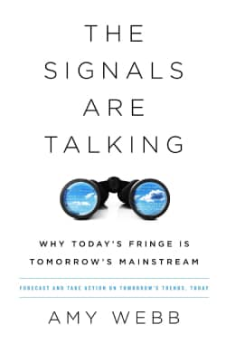 The Signals Are Talking: Why Today's Fringe Is Tomorrow's Mainstream (Hardcover)