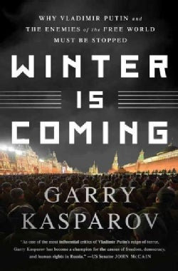 Winter Is Coming: Why Vladimir Putin and the Enemies of the Free World Must Be Stopped (Paperback)