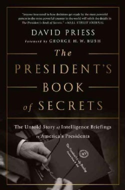 The President's Book of Secrets: The Untold Story of Intelligence Briefings to America's Presidents (Paperback)