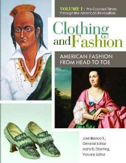 Clothing and Fashion: American Fashion from Head to Toe (Hardcover)