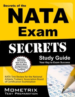 Secrets of the Nata Exam Study Guide: Nata Test Review for the National Athletic Trainers' Association Board of C... (Paperback)