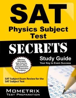 Sat Physics Subject Test Secrets Study Guide: Sat Subject Exam Review for the Sat Subject Test (Paperback)