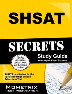 Shsat Secrets Study Guide: Shsat Exam Review for the Specialized High Schools Admissions Test (Paperback)