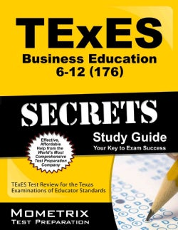 Texes 176 Business Education 6-12 Exam Secrets: TExES Test Review for the Texas Examinations of Educator Standards