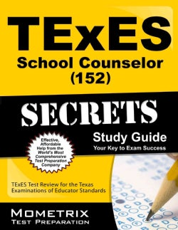 Texes 152 School Counselor Exam Secrets Study Guide: Texes Test Review for the Texas Examinations of Educator Sta... (Paperback)