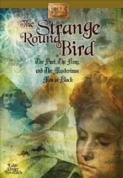 Strange Round Bird: Or the Poet, the King, and the Mysterious Men in Black (Hardcover)