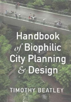 Handbook of Biophilic City Planning and Design (Hardcover)