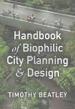 Handbook of Biophilic City Planning and Design (Paperback)