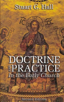 Doctrine and Practice in the Early Church (Paperback)