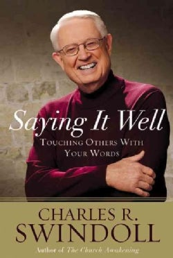 Saying It Well: Touching Others With Your Words (CD-Audio)