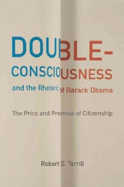 Double-consciousness and the Rhetoric of Barack Obama: The Price and Promise of Citizenship (Hardcover)