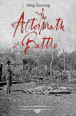 The Aftermath of Battle: The Burial of the Civil War Dead (Paperback)