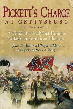 Pickett's Charge at Gettysburg: A Guide to the Most Famous Attack in American History (Hardcover)