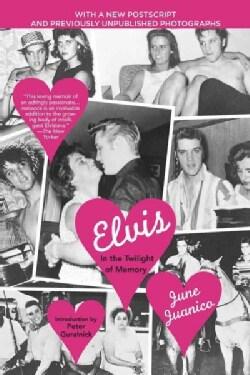 Elvis In the Twilight of Memory (Paperback)