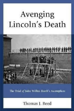 Avenging Lincoln's Death: The Trial of John Wilkes Booth's Accomplices (Hardcover)
