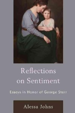 Reflections on Sentiment: Essays in Honor of George Starr (Hardcover)