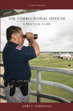 The Correctional Officer: A Practical Guide (Paperback)
