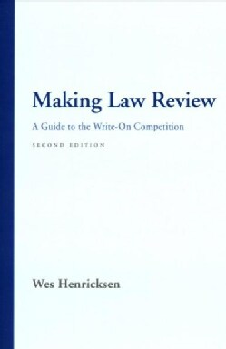 Making Law Review: A Guide to the Write-On Competition (Paperback)