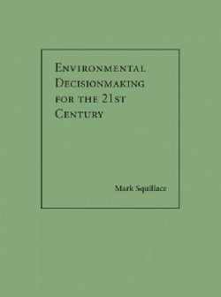 Environmental Decisionmaking for the 21st Century (Hardcover)