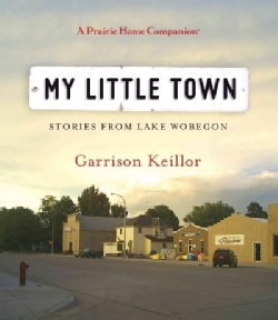My Little Town: Stories from Lake Wobegon (CD-Audio)
