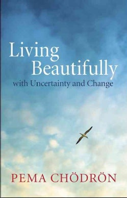 Living Beautifully: With Uncertainty and Change (Paperback)