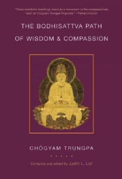 The Bodhisattva Path of Wisdom and Compassion (Paperback)