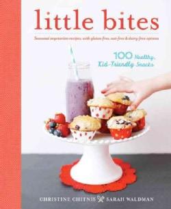Little Bites: 100 Healthy, Kid-Friendly Snacks (Paperback)