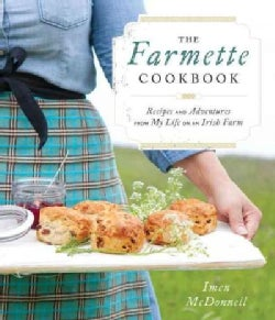 The Farmette Cookbook: Recipes and Adventures from My Life on an Irish Farm (Hardcover)