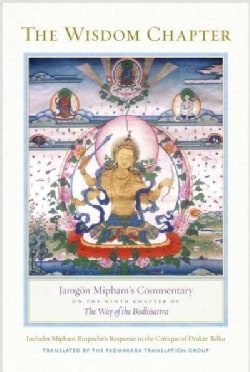 """The Wisdom Chapter: Jamgon Mipham's Commentary on the Ninth Chapter of """"The Way of the Bodhisattva"""" (Hardcover)"""