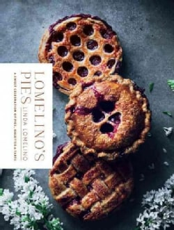 Lomelino's Pies: A Celebration of Pies, Galettes, and Tarts (Hardcover)