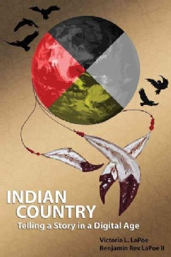 Indian Country: Telling a Story in a Digital Age (Paperback)