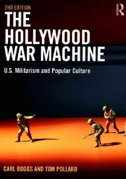 The Hollywood War Machine: U.S. Militarism and Popular Culture (Paperback)