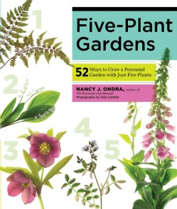 Five-Plant Gardens: 52 Ways to Grow a Perennial Garden with Just Five Plants (Paperback)