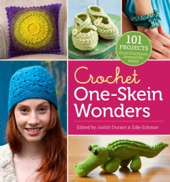 Crochet One-Skein Wonders: 101 Projects from Crocheters Around the World (Paperback)