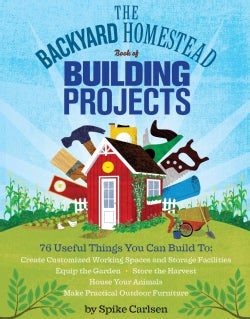 The Backyard Homestead Book of Building Projects (Paperback)
