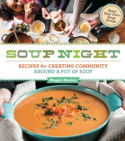Soup Night: Recipes for Creating Community Around a Pot of Soup (Paperback)