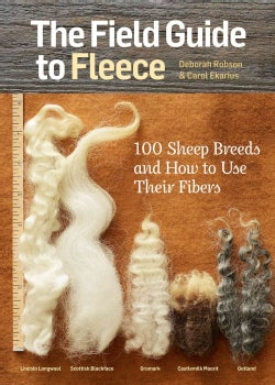 The Field Guide to Fleece: 100 Sheep Breeds & How to Use Their Fibers (Paperback)