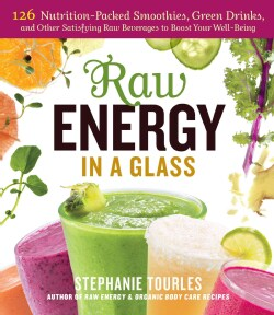 Raw Energy in a Glass: 126 Nutrition-Packed Smoothies, Green Drinks, and Other Satisfying Raw Beverages to Boost ... (Paperback)