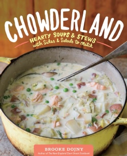 Chowderland: Hearty Soups & Stews with Sides & Salads to Match (Hardcover)